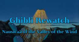 Nausicaä of the Valley of the Wind – Ghibli Rewatch