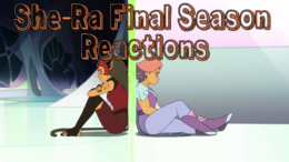 Final Season Reactions – She-Ra and the Princesses of Power