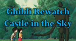 Castle in the Sky – Ghibli Rewatch