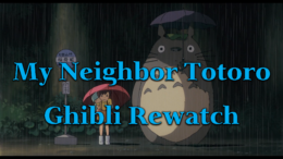 My Neighbor Totoro – Ghibli Rewatch