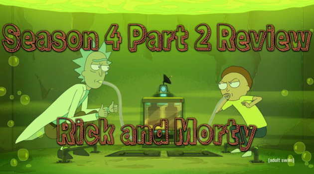 Season 4 Part 2 Review – Rick and Morty