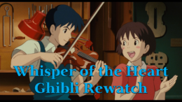 Whisper of the Heart – Ghibli Rewatch