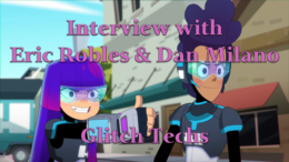 Interview with Eric Robles & Dan Milano of Glitch Techs