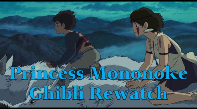 Princess Mononoke – Ghibli Rewatch