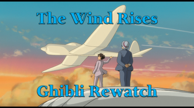 The Wind Rises – Ghibli Rewatch