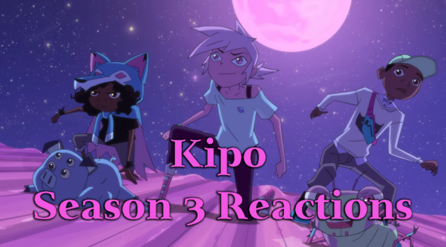 Season 3 Reactions – Kipo and the Age of Wonderbeasts