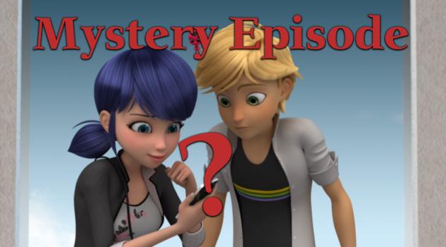 Mystery Miraculous Ladybug Episode