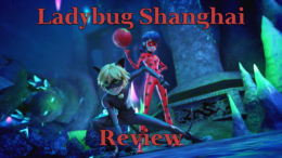"""""""Miraculous World: Shanghai – The Legend of Lady Dragon"""" Review"""