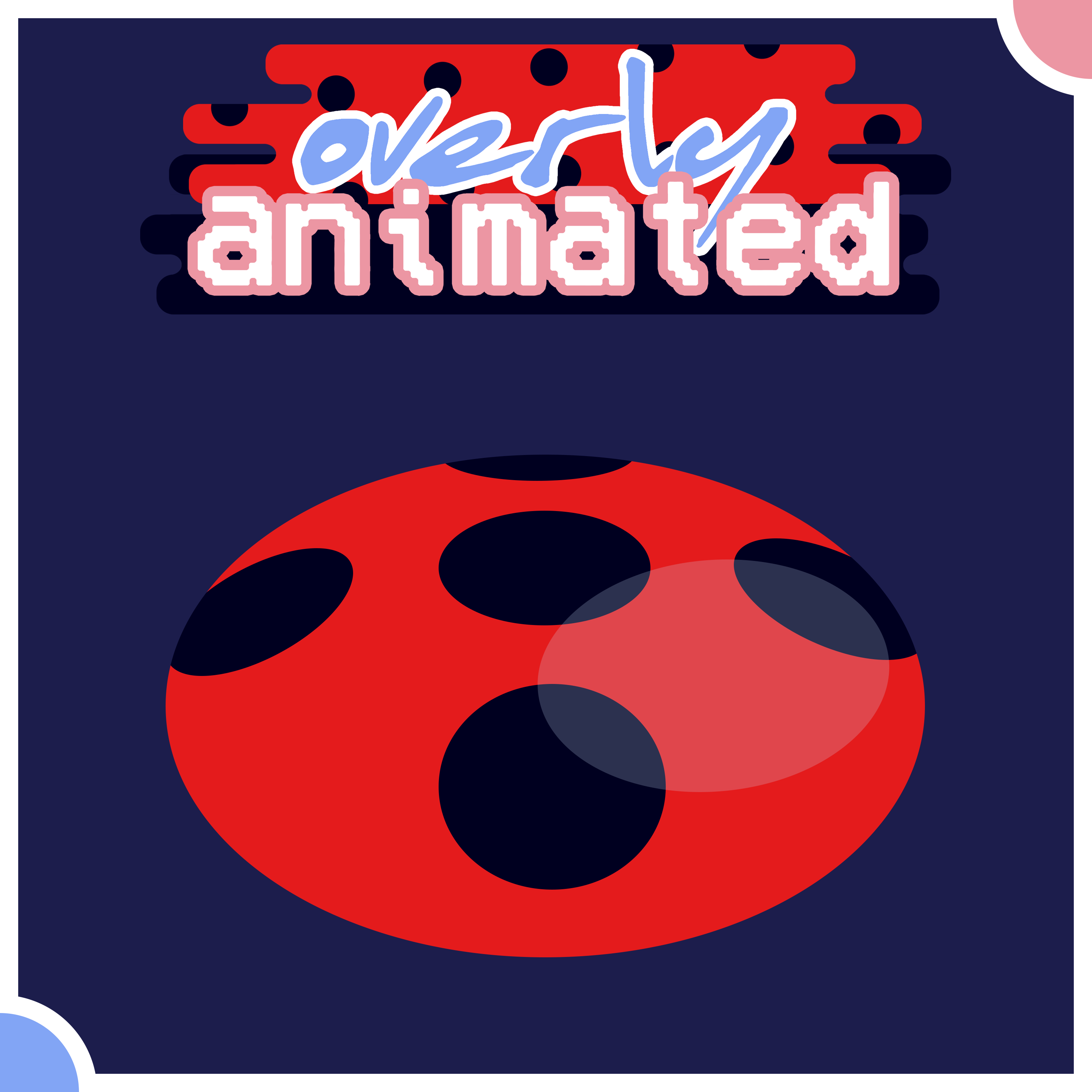 Overly Animated Miraculous Ladybug Podcasts