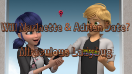 Will Marinette & Adrien Date In-Show? – Miraculous Ladybug