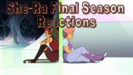 Final Season Reactions – She-Ra and the Princesses of Power