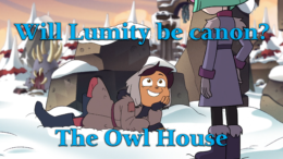Will Lumity be Canon? – The Owl House