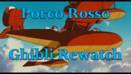Porco Rosso – Ghibli Rewatch