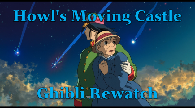 Howl's Moving Castle – Ghibli Rewatch