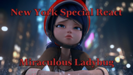 New York Special Reactions – Miraculous Ladybug