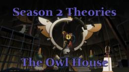 Season 2 Theories – The Owl House
